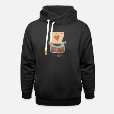 Valentine Typewriter Funny You Are Just My Type Happy Valentine's Day - Unisex Shawl Collar Hoodie