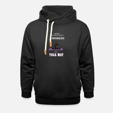 Never Underestimate A Women With A Yoga Mat - Unisex Shawl Collar Hoodie