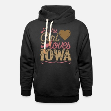 Love Iowa This Girl Loves Iowa - Unisex Shawl Collar Hoodie