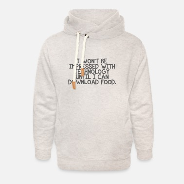 Technology and downloading food - Unisex Shawl Collar Hoodie
