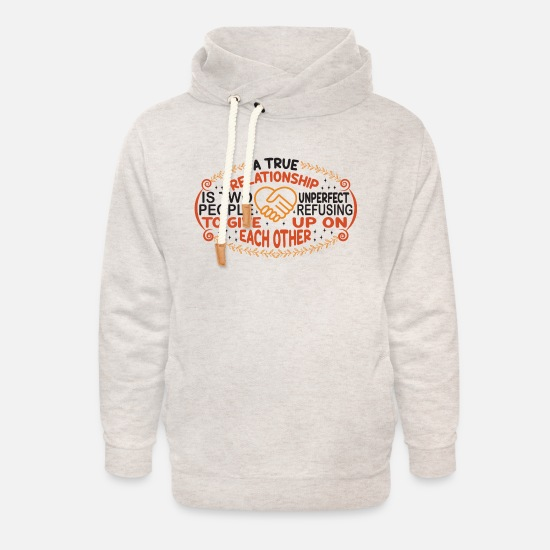 Love Hoodies & Sweatshirts - A TRUE REL ATIONSHIP IS TWO UNPERFECT PEOPLE - Unisex Shawl Collar Hoodie heather oatmeal