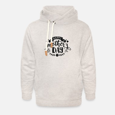 Happy mother's day - Unisex Shawl Collar Hoodie