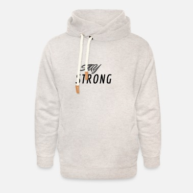 STAY STRONG - Unisex Shawl Collar Hoodie