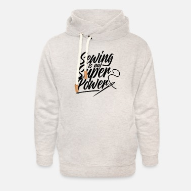 Professions Sewing is my superpower - Unisex Shawl Collar Hoodie