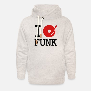 Turntable I dj / play / listen to funk - Unisex Shawl Collar Hoodie