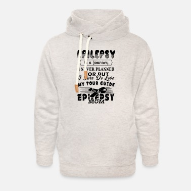 Journey Epilepsy Is A Journey Epilepsy Mom Shirt - Unisex Shawl Collar Hoodie