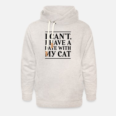 Date I Can't, I Have A Date With My Cat - Unisex Shawl Collar Hoodie