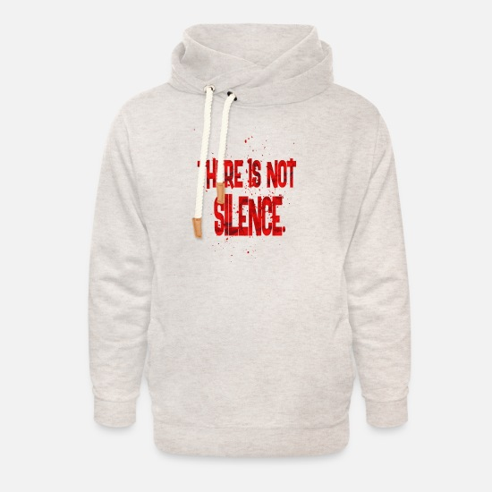 Stupid Hoodies & Sweatshirts - there is not silence - Unisex Shawl Collar Hoodie heather oatmeal