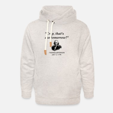 Jefferson Funny Thomas Jefferson Independence Day US History - Unisex Shawl Collar Hoodie