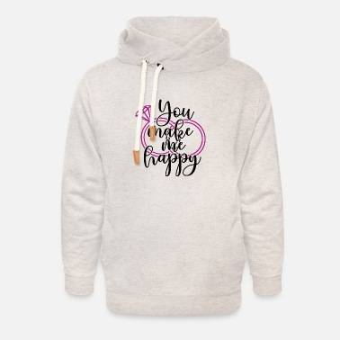 Girls Night Out Wedding Present: You make me happy - Unisex Shawl Collar Hoodie