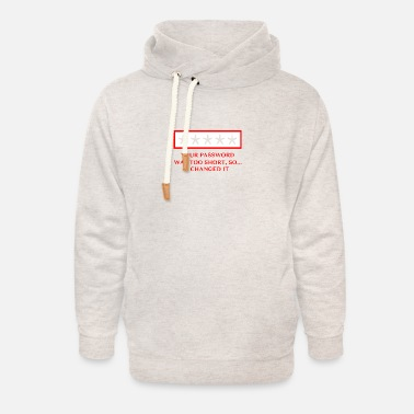 Gamer Your password was too short so I changed it - Unisex Shawl Collar Hoodie