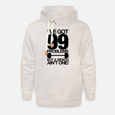 99 Problems LolClothing - Unisex Shawl Collar Hoodie