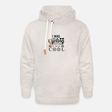 Cyling I was Cyling before it was Cool - Unisex Shawl Collar Hoodie