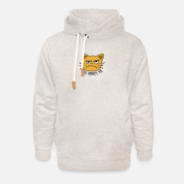 Annoys Me You Annoy Me - Unisex Shawl Collar Hoodie