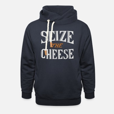 Seize Seize the Cheese - Unisex Shawl Collar Hoodie