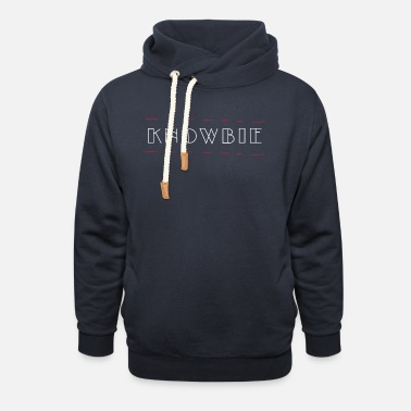 Blabber Trend word Knowbie for all know-it-alls - Unisex Shawl Collar Hoodie