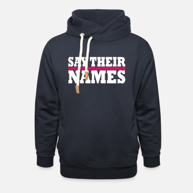Names Say their names - Unisex Shawl Collar Hoodie