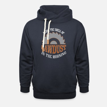 Love Carpenter - I Love the Smell of Sawdust In - Unisex Shawl Collar Hoodie