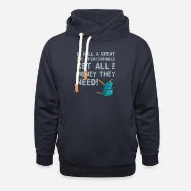 It Will A Great Day When Our School - Unisex Shawl Collar Hoodie