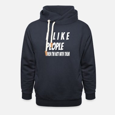 Crowds I like People when I m not with them bright - Unisex Shawl Collar Hoodie