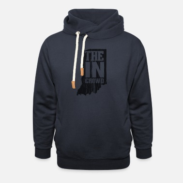 Crowds The In Crowd - Unisex Shawl Collar Hoodie