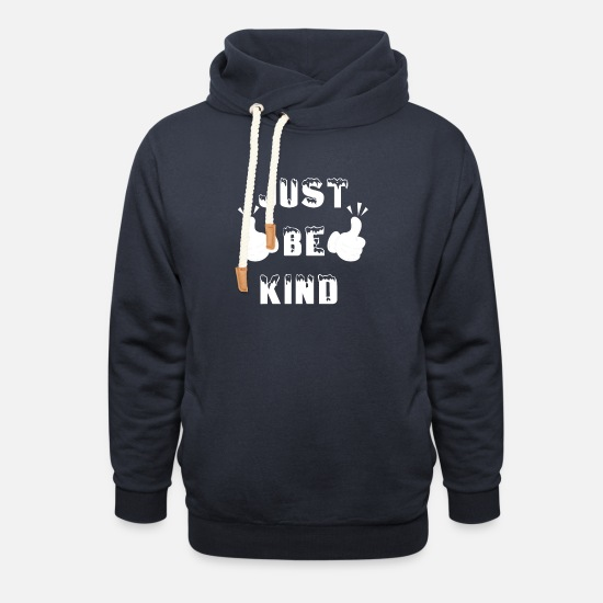 No Hoodies & Sweatshirts - Just Be Kind - Unisex Shawl Collar Hoodie navy