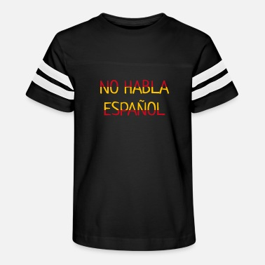 No Habla Espanol I Funny Dont Speak Spanish Flag - Kids' Vintage Sport T-Shirt