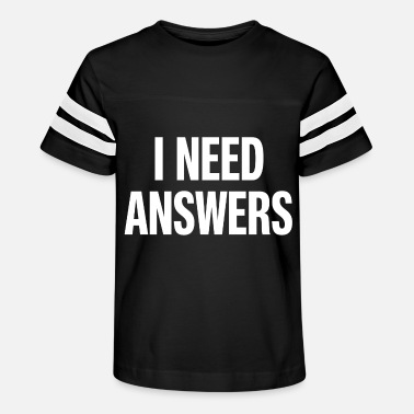 I Need Answers Funny Humor - Kids' Vintage Sport T-Shirt