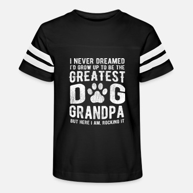 Never Dreamed To Be The Greatest Dog Grandpa - Kids' Vintage Sport T-Shirt