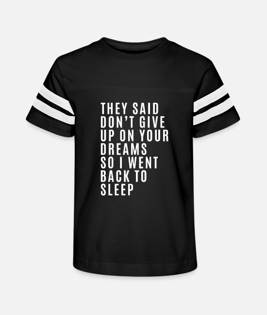 Design T-Shirts - Don't Give Your Dreams Funny Gift Saying - Kids' Vintage Sport T-Shirt black/white