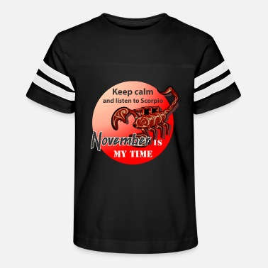 November Scorpio Facts November is my time. Keep calm and listen Scorpio - Kids' Vintage Sport T-Shirt