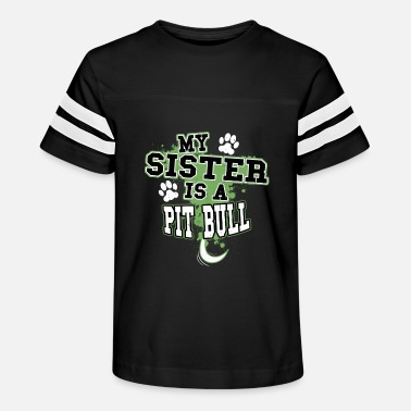 Bull My Sister Is A Pit Bull - Kids' Vintage Sport T-Shirt
