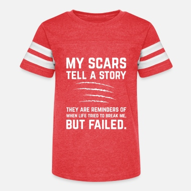 Scarring Perfect Scars Design Quote Scars are Reminders of - Kids' Vintage Sport T-Shirt