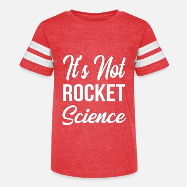 It's Not Rocket Science Physics Teacher - Kids' Vintage Sport T-Shirt