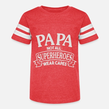 Wear Papa Not All Superheroes Wear Capes - Kids' Vintage Sport T-Shirt