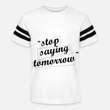 Tomine stop saying tomorrow - Kids' Vintage Sport T-Shirt