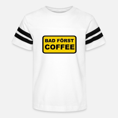 Kneipier Bad Först Coffee / But First Coffee T-Shirt - Kids' Vintage Sport T-Shirt