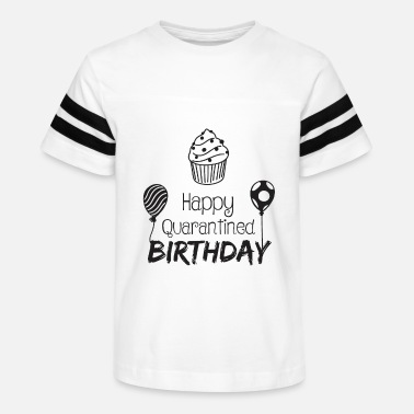 Birthday Happy Quarantined Birthday - Kids' Vintage Sport T-Shirt