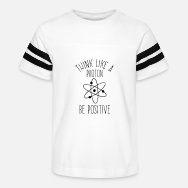 Chemist Think like a proton be positive chemist physicist - Kids' Vintage Sport T-Shirt