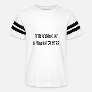 Adhd The idea that ADHD goes away - Kids' Vintage Sport T-Shirt