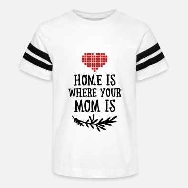 Funny Valetines Day Home is where your Mom is - Mother's Day - Kids' Vintage Sport T-Shirt