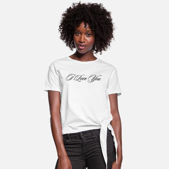 Love You T-Shirts - I love you - Women's Knotted T-Shirt white