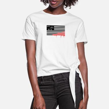 Black Lives Matter - Stop Racism - USA - BLM - Women's Knotted T-Shirt