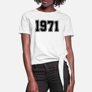 Birth 1971 | Birth Year | Birthday | Anniversary | Birth - Women's Knotted T-Shirt