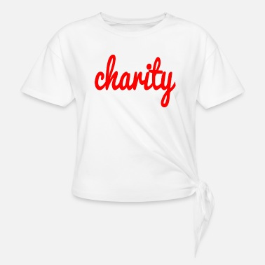 Charity charity - Women's Knotted T-Shirt