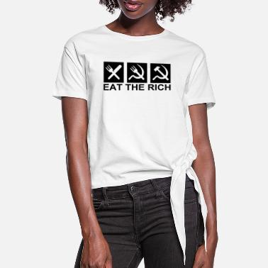 Rich eat the rich - Women's Knotted T-Shirt