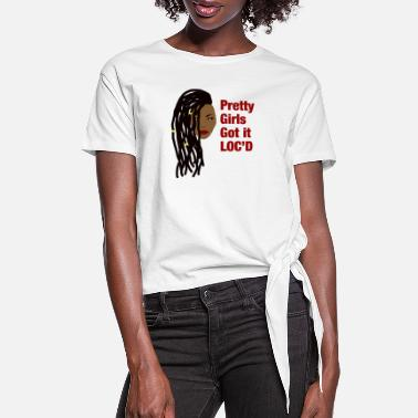 Natural Pretty Girls Loc'd - Women's Knotted T-Shirt