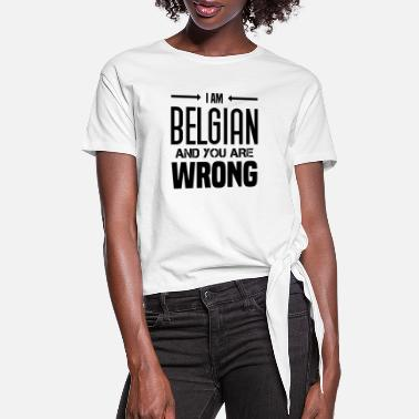 Map Funny Belgian Saying about Belgium as a gift idea - Women's Knotted T-Shirt