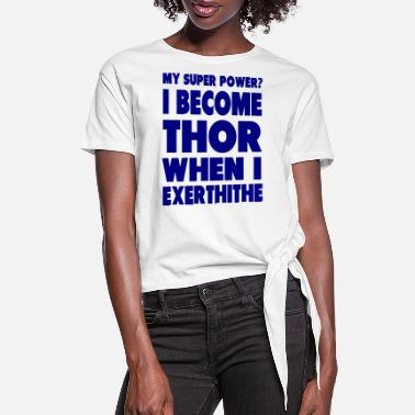 Thor Become Thor - Women's Knotted T-Shirt
