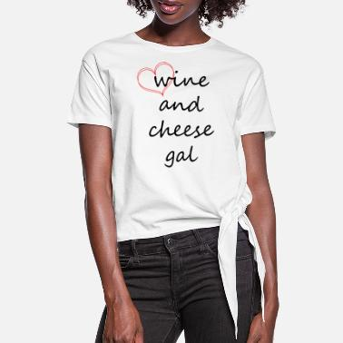 Heart Gal wine and cheese gal, red heart - Women's Knotted T-Shirt